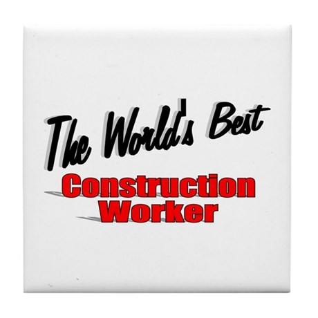 """The World's Best Construction Worker"" Tile Coaste"