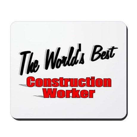 """The World's Best Construction Worker"" Mousepad"