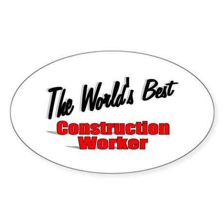 """The World's Best Construction Worker"" Sticker (Ov"