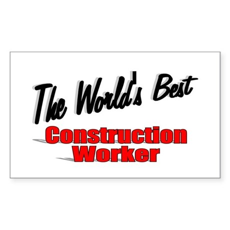 """The World's Best Construction Worker"" Sticker (Re"