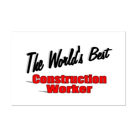 """The World's Best Construction Worker"" Mini Poster"