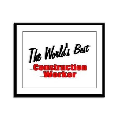 """The World's Best Construction Worker"" Framed Pane"