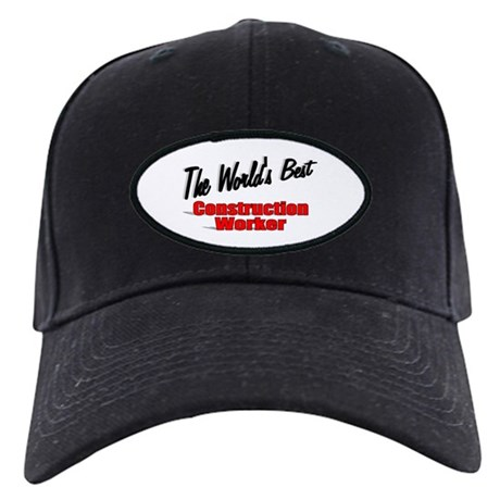 """The World's Best Construction Worker"" Black Cap"