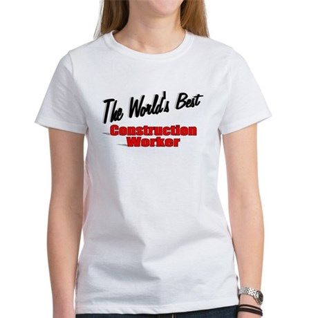 """The World's Best Construction Worker"" Women's T-S"