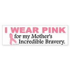 Pink For My Mother's Bravery 1 Bumper Bumper Sticker