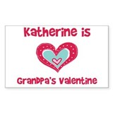 Katherine is Grandpa's Valent Sticker (Rectangular