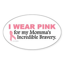Pink For My Momma's Bravery 1 Oval Decal