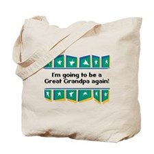 Going to be a Great Grandpa Again! Tote Bag