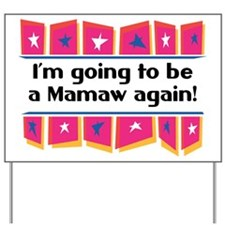 I'm Going to be a Mamaw Again! Yard Sign