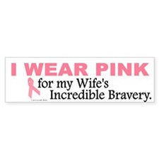Pink For My Wife's Bravery 1 Bumper Bumper Sticker