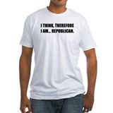 I Think, Therefore I am... Republican Fitted Shirt