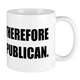 I Think, Therefore I am... Republican Small Mug