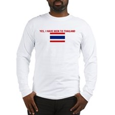 YES I HAVE BEEN TO THAILAND Long Sleeve T-Shirt