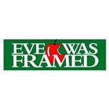EVE WAS FRAMED Bumper Bumper Sticker