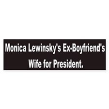 Monica's Ex-Boyfriend's Wife for President