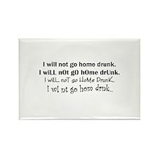 Don't Go Home Drunk Rectangle Magnet