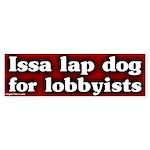 Issa Lobbyist Lap Dog Bumper Sticker