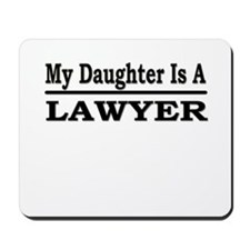 """My Daughter Is A Lawyer"" Mousepad"