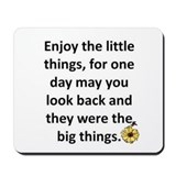 Enjoy the little things Mousepad