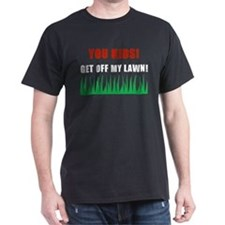 You Kids Get Off My Lawn T-Shirt
