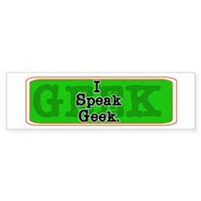 I Speak Geek Bumper Bumper Sticker