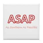 As Southern As Possible Tile Coaster