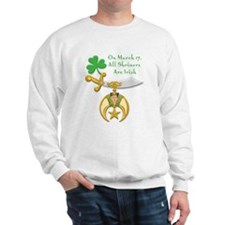 Shriners are Irish Sweatshirt