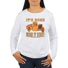 DONE WHEN IT RUNS T-Shirt