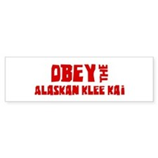 Obey the Alaskan Klee Kai Bumper Bumper Sticker