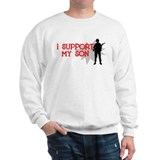 I support my son Sweatshirt