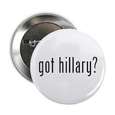 """got hillary? 2.25"""" Button"""