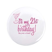 """21st Birthday. Buy me a drin 3.5"""" Button"""