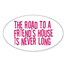 The Road To a Friend's House Oval Decal