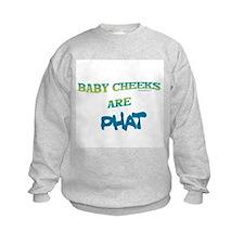 BABY CHEEKS ARE PHAT Sweatshirt