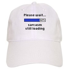 Sarcasm Still Loading Cap