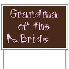 Grandma of the Bride Yard Sign