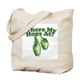 Where My Hops At? Tote Bag