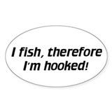 I fish / I'm hooked - Euro Oval Decal