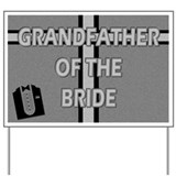 Grandfather of the Bride Yard Sign