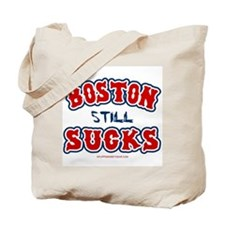 Boston STILL Sucks Tote Bag