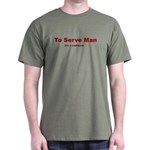 To Serve Man Dark T-Shirt
