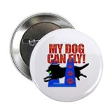 "My Dog Can Fly 2.25"" Button"