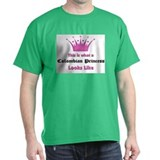 This is what an Colombian Princess Looks Like T-Shirt