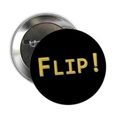 "Flip! - 2.25"" Button (10 pack)"