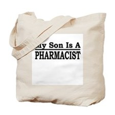 """My Son Is A Pharmacist"" Tote Bag"