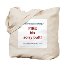 """Fire his sorry butt!"" Tote Bag"