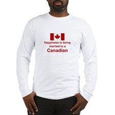 Happily Married To Canadian Long Sleeve T-Shirt
