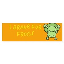 """i brake for frogs""Bumper Bumper Sticker"