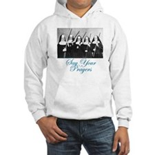 Say Your Prayers Hoodie