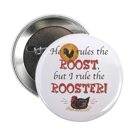 "Rules The Rooster 2.25"" Button"